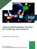 GAILLARD, Emmanuel. Aspects philosophiques du droit de l'arbitrage international (2007)