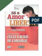Célia Xavier De Camargo - Só O Amor Liberta ESTE