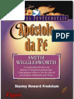 Biografia - Apóstolo da Fé - Smith Wigglesworth