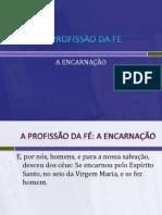 A  PROFISSÃO DA FÉ-Encarnação.pptx