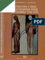 Rodriguez - Estructura y Crisis de La Seguridad Social en Colombia 1946 - 1992