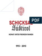 Schicksal Südtirol - Heimat unter fremden Fahnen - 1915-2013