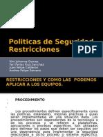 Politicas de Seguridad Restriciones
