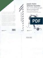 Paulo Freire y Antonio Faudez POR UNA PEDAGOGÍA DE LA PREGUNTA