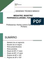 Aula 5 - Mediatriz- Bissetriz- Perpendicularismo- Paralelismo