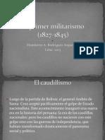 elprimermilitarismoperú(1827-1845)