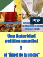Una Autoridad Politica Mundial y el 'Angel de la piedra'