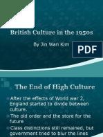 British Culture in the 1950s Jin Wan Kim