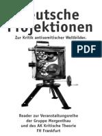Deutsche Projektionen - Zur Kritik Antisemitischer Weltbilder.