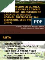 LA EVALUACIÓN EN EL AULA, DISTANCIA ENTRE LA TEORÍA Y LA PRAXIS. UN ESTUDIO DE CASO DE LA ESCUELA NORMAL SUPERIOR DE SAN BERNARDO, SEDE PRIMARIA (2009)