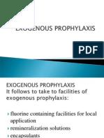 Exogenous Prophylaxis