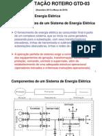 APRESENTAÇÃO ROTEIRO - GTD 03 - Componentes de um sist. de ee.ppt