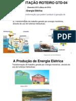 APRESENTAÇÃO ROTEIRO GTD-04. A Prod. de Energ. Elétrica. ppt.ppt