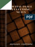 Digital Image Processing Notes - Akshansh