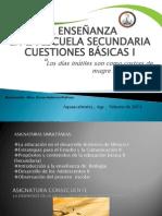 LA ENSEÑANZA EN LA ESCUELA SECUNDARIA CUESTIONES BASICAS I