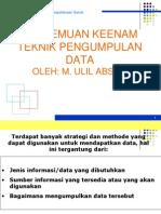 Pertemuan 6 - Teknik Pengumpulan Data 1