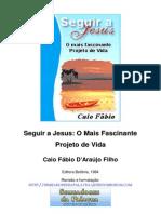Seguir a Jesus o Maisfascinante Projeto de Vida