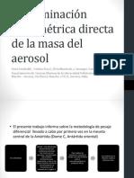 Determinación gravimétrica directa de la masa del aerosol