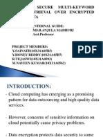 Towards Secure Multi-Keyword Top-k Retrieval Over Encrypted Cloud Data