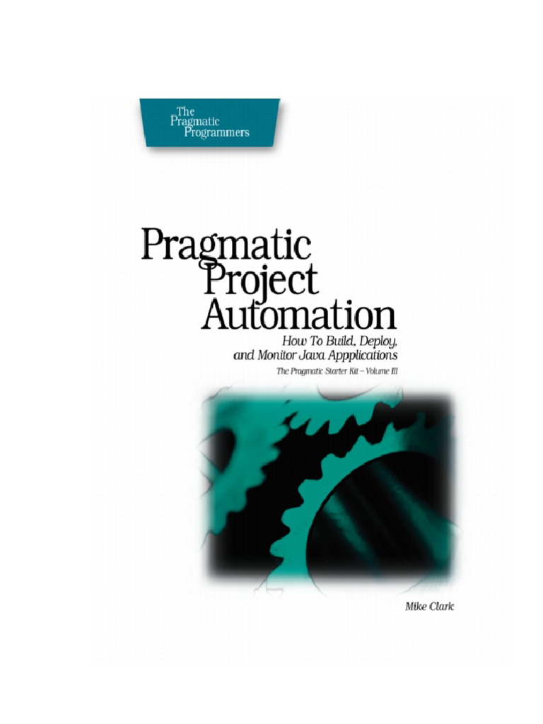Pragmatic project automation how to build deploy and monitor java applications command line interface automation