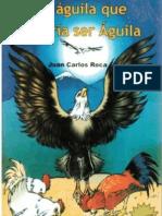 El Águila que quería Ser águila