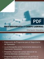 Profesiografia y Campo Laboral