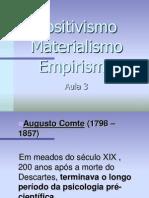 Aula 3 - Positivismo Materialismo Empirismo