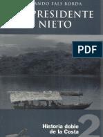 Historia Doble de La Costa Tomo 2. El Presidente Nieto - Orlando Fals-Borda