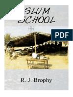 Slum School by R. J. Brophy