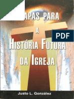 Justo L González - Mapas para a História Futura da Igreja