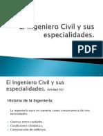 Unidad 02 - El Ingeniero Civil y Sus Especialidades