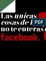 Las Únicas 7 Cosas De Las Que No Te Enteras En Facebook.