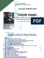 Aniversări UNESCO 2014   TUDOR VIANU, critic literar, filosof şi scriitor,  România –  50 de ani de la trecerea în eternitate  (27 decembrie 1897/8 ianuarie 1898,21 mai 1964)
