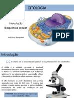 AULA 1 - Citologia - introdução e Bioquímica celular