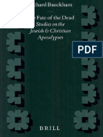 Richard Bauckham the Fate of the Dead Studies on the Jewish and Christian Apocalypses Supplements to Novum Testamentum 93 1998