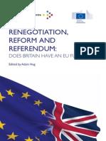 Renegotiation, Reform and Referendum