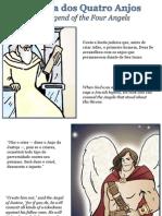 A Lenda Dos Quatro Anjos - The Legend of the Four Angels