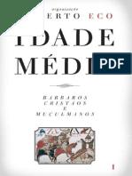 ECO, Umberto - Idade Média  Bárbaros, cristãos e muçulmanos