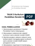 TAJUK 3 Kurikulum Sains Pendidikan Rendah Malaysia I (KSSR)