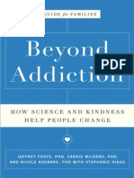 Beyond Addiction How Science and Kindness Help People Change By Jeffrey Foote, Carrie Wilkens and Nicole Kosanke with