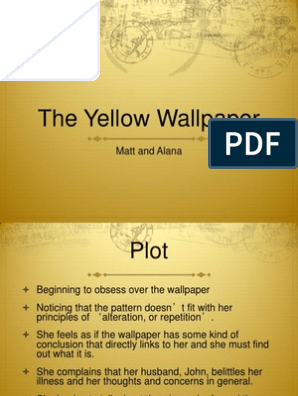 The Yellow Wallpaper The Yellow Wallpaper Psychological