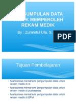 Pengumpulan Data Untuk Memperoleh Rekam Medik