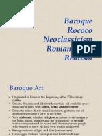 Baroque, Rococo, Neoclassicism, Romanticism, Realism[1]