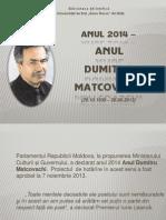 Anul 2014 – Anul Dumitru Matcovschi (20.10.1939 – 26.06.2013)