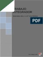 TRABAJO INTEGRADOR PARA ALUMNOS LIBRES REGULARES 3er. año Mañana-  Matemática