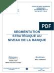 SEGMENTATION STRATÉGIQUE AU NIVEAU DE LA BANQUE