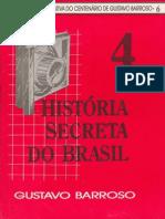 História Secreta do Brasil 4 - Gustavo Barroso