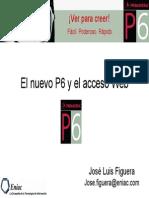 El Nuevo P6 y El Acceso Web