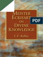 C. F. Kelley • Meister Eckhart on Divine Knowledge
