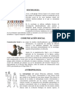 Sociologia, Comunicacion Social, Antropologia, Etnografia, Ciencia Politica, Demografia